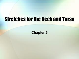 Stretches for the Neck and Torso