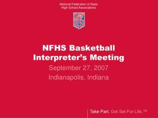 NFHS Basketball  Interpreter�s Meeting