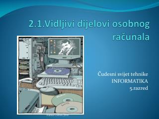 2.1.Vidljivi dijelovi osobnog računala