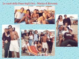 Le estati della Duna degli Orsi - Marina di Ravenna
