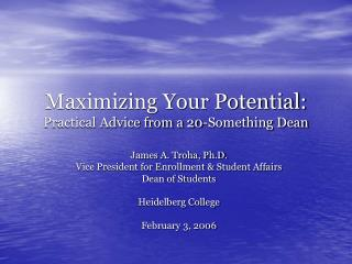 Maximizing Your Potential: Practical Advice from a 20-Something Dean