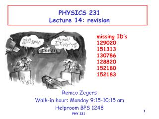 PHYSICS 231 Lecture 14: revision