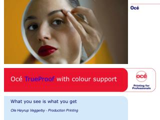 Océ  TrueProof  with colour support