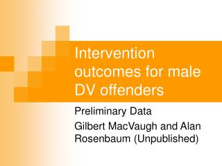 Intervention outcomes for male DV offenders