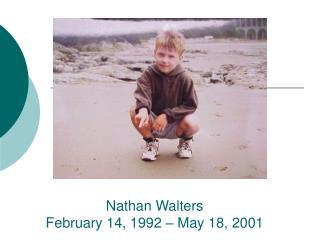 Nathan Walters  February 14, 1992 – May 18, 2001