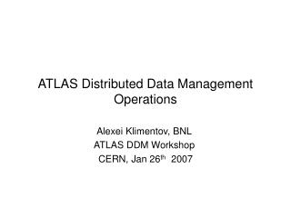 ATLAS Distributed Data Management Operations