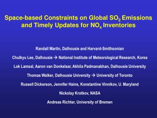 Space-based Constraints on Global SO 2  Emissions and Timely Updates for NO x  Inventories