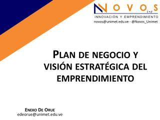 Plan de negocio y visi�n estrat�gica del emprendimiento