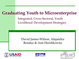 Graduating Youth to Microenterprise   Integrated, Cross-Sectoral, Youth     Livelihood  Development Strategies