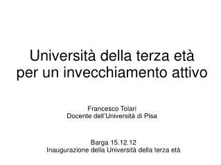 Barga 15.12.12   Inaugurazione della Università della terza età