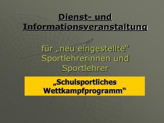 """Dienst- und Informationsveranstaltung für """"neu eingestellte""""  Sportlehrerinnen und Sportlehrer"""