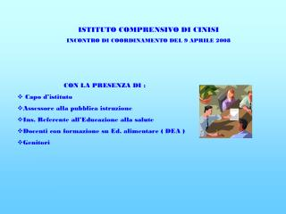 ISTITUTO COMPRENSIVO DI CINISI INCONTRO DI COORDINAMENTO DEL 9 APRILE 2008
