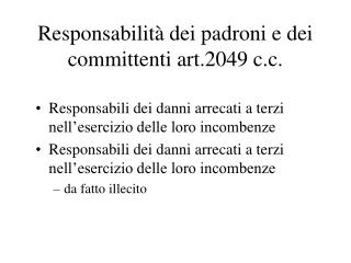 Responsabilità dei padroni e dei committenti art.2049 c.c.