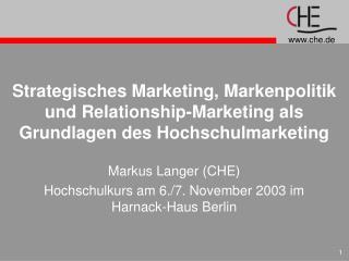 Markus Langer (CHE) Hochschulkurs am 6./7. November 2003 im Harnack-Haus Berlin
