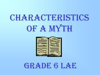 CHARACTERISTICS OF A MYTH