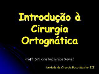 Introdução à Cirurgia Ortognática