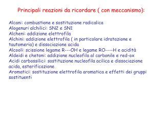 Principali reazioni da ricordare ( con meccanismo): Alcani: combustione e sostituzione radicalica