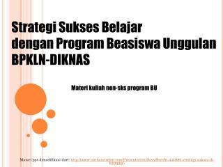 Strategi Sukses  Belajar dengan Program Beasiswa Unggulan BPKLN-DIKNAS