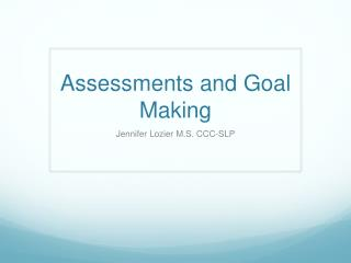 Assessments and Goal Making