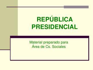 REPÚBLICA PRESIDENCIAL