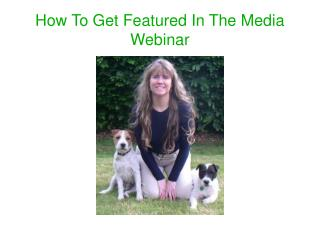 How To Get Featured In The Media Webinar
