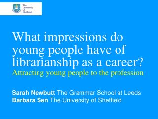 What impressions do young people have of librarianship as a career Attracting young people to the profession