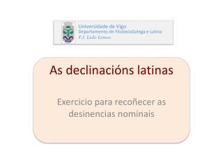 As declinaci�ns latinas