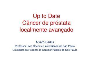 Up to  Date Câncer de próstata localmente avançado