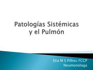 Patologías Sistémicas  y el Pulmón