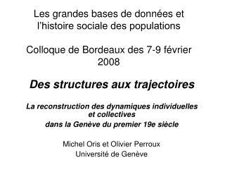 Des structures aux trajectoires La reconstruction des dynamiques individuelles et collectives