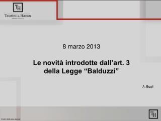 """8 marzo 2013 Le novità introdotte dall'art. 3  della Legge """"Balduzzi"""" A. Bugli"""