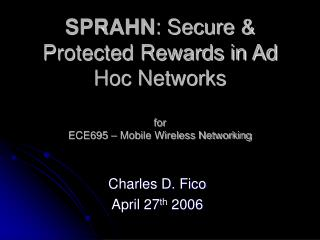 SPRAHN : Secure & Protected Rewards in Ad Hoc Networks for ECE695 – Mobile Wireless Networking