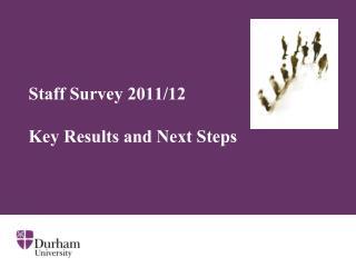 Staff Survey 2011/12 Key Results and Next Steps