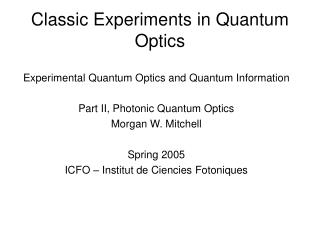 Classic Experiments in Quantum Optics