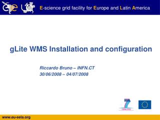 gLite WMS Installation and configuration
