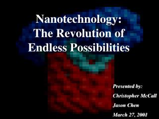 Nanotechnology:      The Revolution of Endless Possibilities