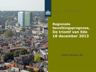 Regionale bevolkingsprognose,  De triomf van Ede 18 december 2013