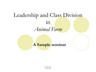 Leadership and Class Division  in  Animal Farm