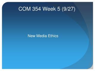 COM 354 Week 5 (9/27)