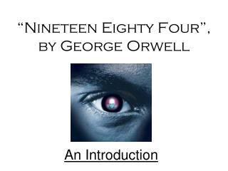 """Nineteen Eighty Four"",  by George Orwell"