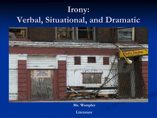 Irony: Verbal, Situational, and Dramatic