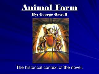 Animal Farm By: George Orwell