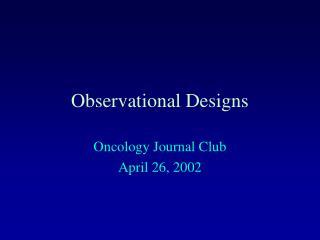 Observational Designs