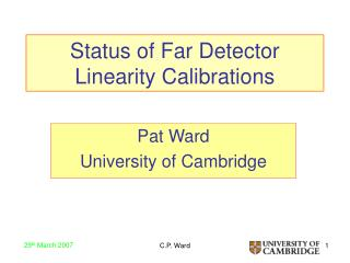 Status of Far Detector Linearity Calibrations