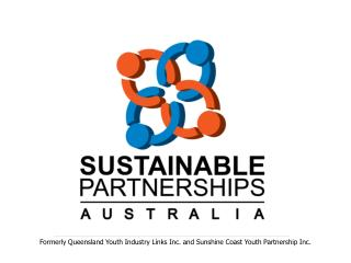 Formerly Queensland Youth Industry Links Inc. and Sunshine Coast Youth Partnership Inc.