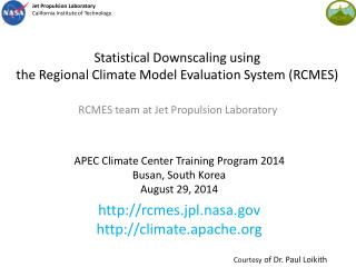 Statistical Downscaling using  the Regional Climate Model Evaluation System (RCMES)