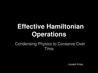 Effective Hamiltonian Operations