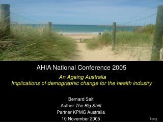 Bernard Salt Author  The Big Shift Partner KPMG Australia 10 November 2005
