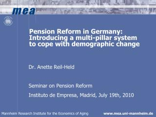 Pension Reform in Germany: Introducing a multi-pillar system  to cope with demographic change