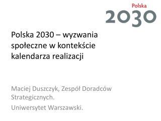 Polska 2030 – wyzwania społeczne w kontekście kalendarza realizacji